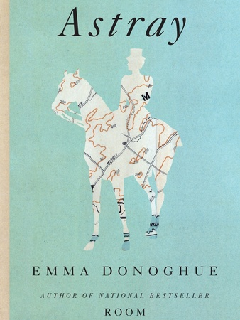 Emma Donoghue, Astray, book cover, Inprint Reading Series
