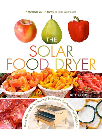 Cover of Solar Food Dryer by Eben Fodor