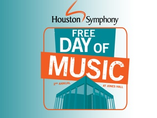 "Houston Symphony's Second Annual ""Day of Music"" Festival"