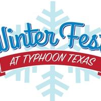 Typhoon Texas presents WinterFest