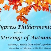 "Cypress Philharmonic presents ""Stirrings of Autumn - Season Two Premiere"""