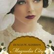 Duncan Alderson Magnolia City book cover