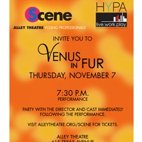 Alley Theatre Scene Young Professionals and HYPA performance and afterparty: Venus in Fur
