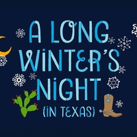 A Long Winter's Night (In Texas)