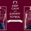 Keep Calm and Juanny Futbol