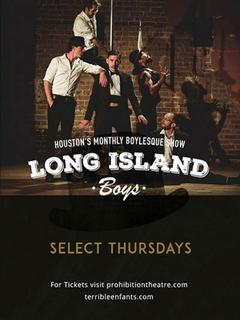 "Prohibition Theatre presents <i>Long Island Boys ""Boylesque"" Show</i> - World Premiere"