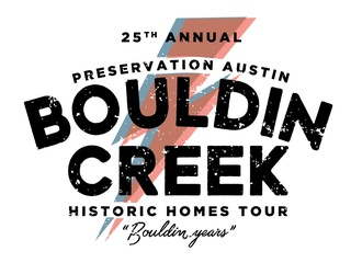 Preservation Austin 2017 Historic Homes Tour: Bouldin Years