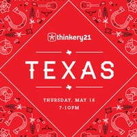 Thinkery presents Thinkery21: TEXAS