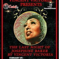 Esurient Arts and Vincent Victoria present <i>The Last Night of Josephine Baker</i>