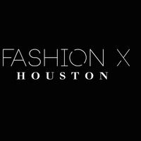 Fashion X Houston