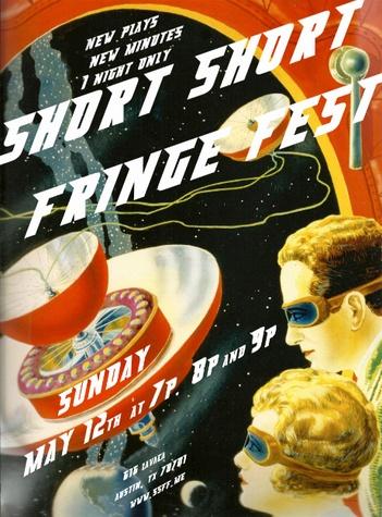 Poster for may 2013 Short Short Fringe festival