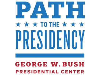 George W. Bush Presidential Center presents Path to the Presidency