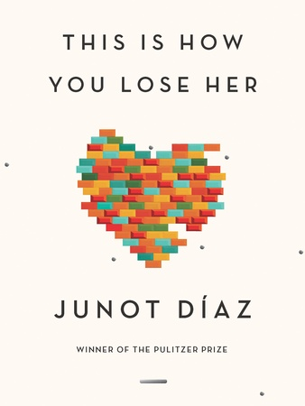 Tarra, Inprint, Junot Diaz, September 2012, This is How You Lose Her, book