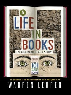 Warren Lehrer: A Life in Books: A Bleu Mobley Retrospective