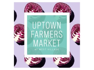 Uptown Farmers Market at West Village
