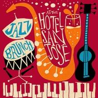 Hotel San Jose presents Jazz  Brunch