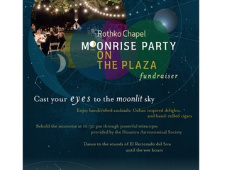 """Moonrise Party on the Plaza"" benefiting the Rothko Chapel"