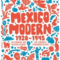"""Harry Ransom Center presents """"Mexico Modern: Art, Commerce, and Cultural Exchange, 1920–1945"""" opening reception"""