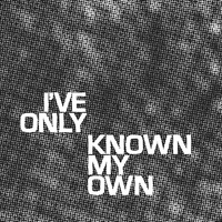 She Works Flexible presents I've Only Known My Own