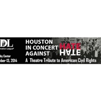 """Anti-Defamation League presents """"Houston in Concert Against Hate: A Theatre Tribute to American Civil Rights"""""""