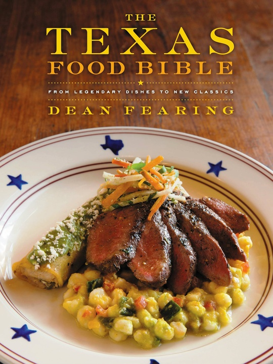 The Texas Food Bible by Dean Fearing