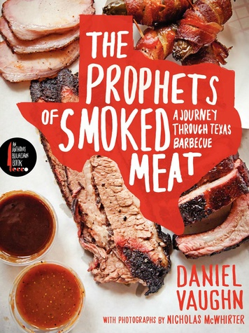 Prophets of Smoked Meat by Daniel Vaughn