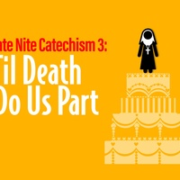 Stages Repertory Theatre presents Late Nite Catechism 3: 'Til Death Do Us Part