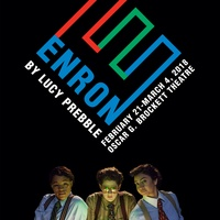 The University of Texas at Austin Department of Theatre and Dance presents Enron