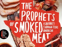 Teresa Gubbins: BBQ snob Daniel Vaughn's Prophets of Smoked Meat journeys through 200 Texas hotspots