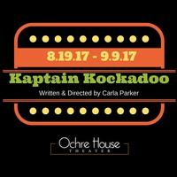 Ochre House Theater presents Kaptain Kockadoo
