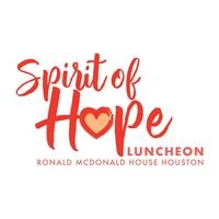 Ronald McDonald House Houston presents Spirit of Hope Luncheon