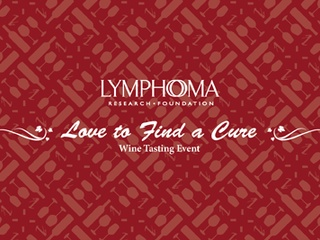 "Lymphoma Research Foundation's Second Annual ""Houston Love to Find a Cure Wine Tasting"""
