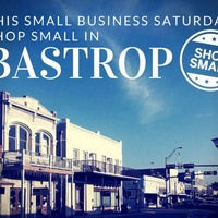 City of Bastrop presents Small Business Saturday