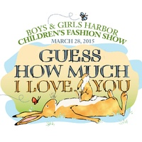 "Boys and Girls Harbor's Annual Children's Fashion Show ""Guess How Much I Love You"""