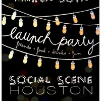 Social Scene: Houston (The Launch Party)