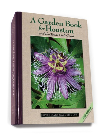 Lynn Herbert, River Oaks Garden Club, A Garden Book for Houston and the Texas Gulf Coast, March 2013,  book cover