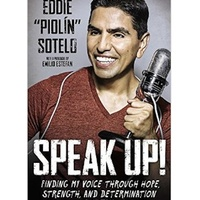 """Book reading and signing: Speak Up!: Finding My Voice Through Hope, Strength and Determination by Eddie """"Piolin"""" Sotelo"""