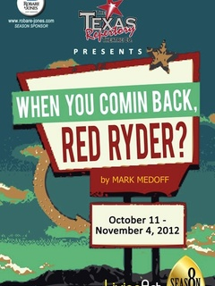 Texas Repertory Theatre presents When You Comin Back, Red Ryder by Mark Medoff