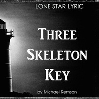 Lone Star Lyric presents Michael Remson: Three Skeleton Key
