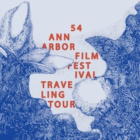 Rice University presents The 54th annual Ann Arbor Film Festival Tour