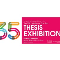 The 35th UH School of Art Master of Fine Arts Thesis Exhibition
