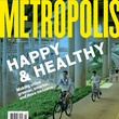 Metropolis magazine Happy & Healthy with Buffalo Bayou on cover February 2014