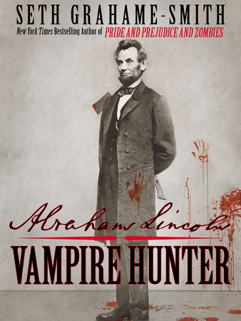 Abraham Lincoln Vampire Hunter, book, by Seth Grahame-Smith