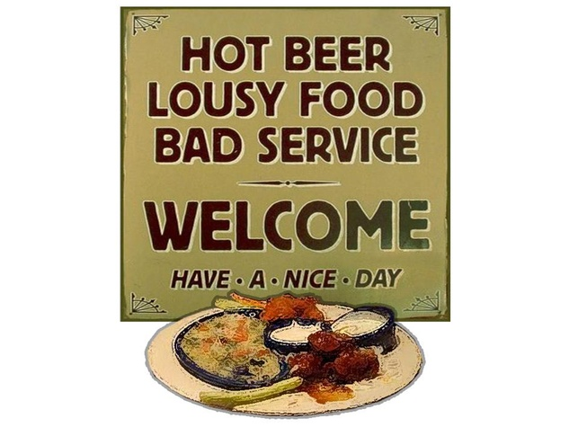 hot beer cold food bad service sign