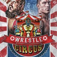 WrestleCircus presents Tough Act to Follow