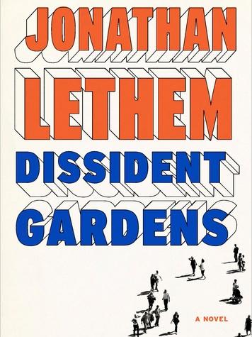 Inprint Jonathan Lethem Apri 2013 Dissident Gardens book cover