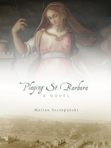 Playing St. Barbara book cover by Marian Szczepanski