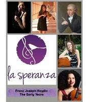La Speranza presents Franz Joseph Haydn: <i>The Early Years</i>
