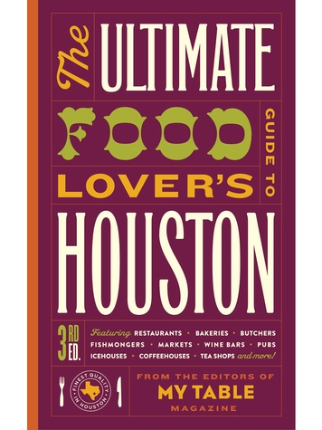My Table Ultimate Food Lover's Guide to Houston book cover December 2013