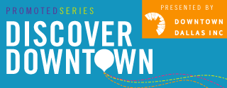 Discover Downtown Dallas